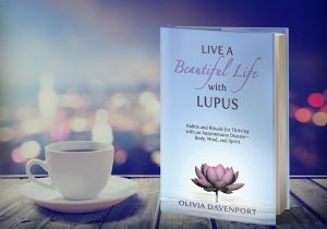 Live A Beautiful Life with Lupus by Olivia Davenport